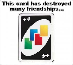 Uno card destroy friendships