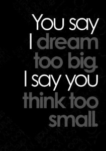 dream too big