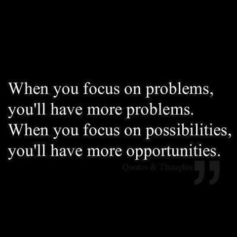 focus on possibilities