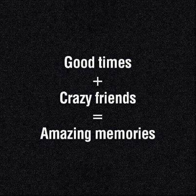 good time-crazy friends