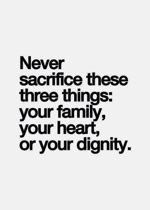 never sacrifice 3 things