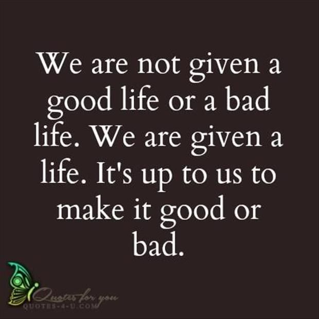 good or bad life