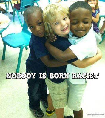 nobody born racist