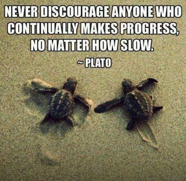encourage progress however slow
