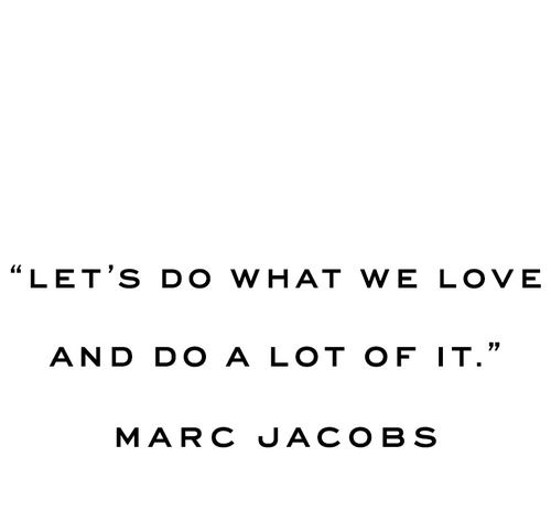 do what you love a lot of it