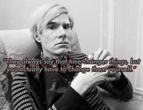 change things Andy Wharhol