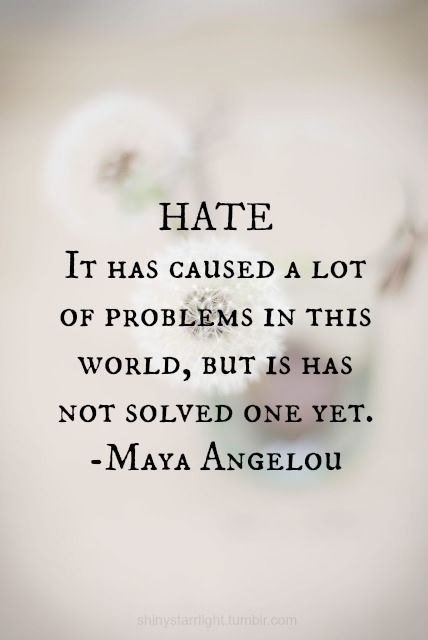 hate-maya angelou