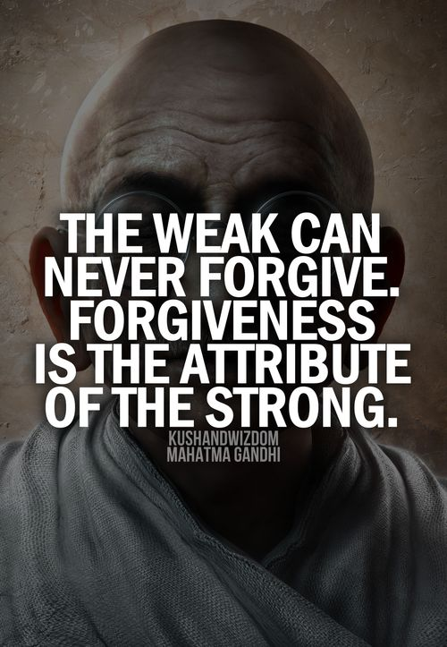 weak cant forgive - Gandhi