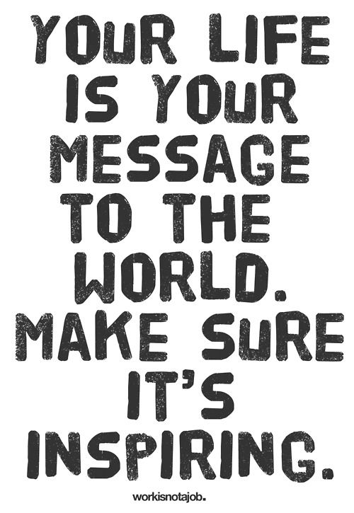 your life-your message
