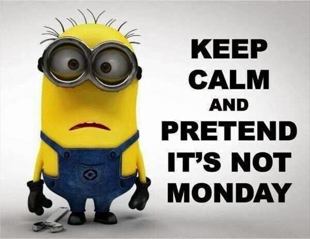 not Monday minion