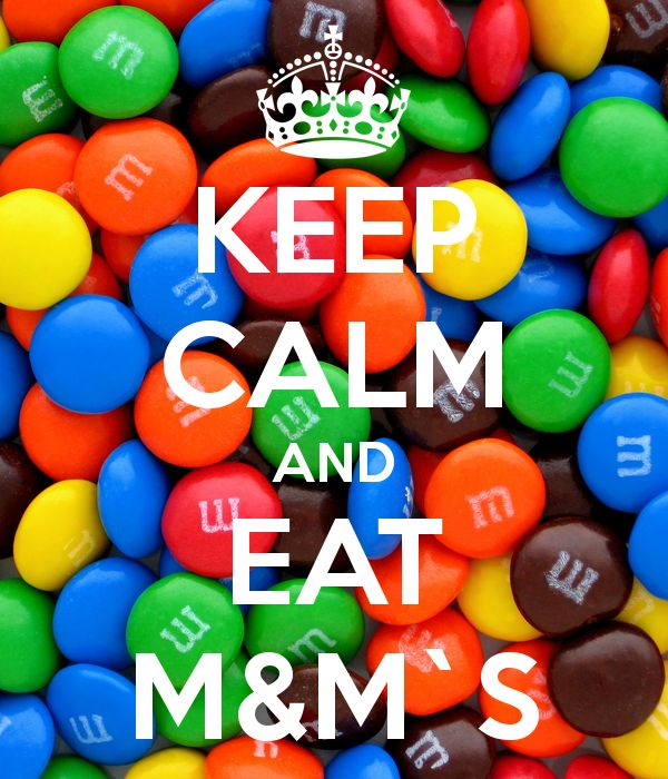 keep calm - eat M&Ms