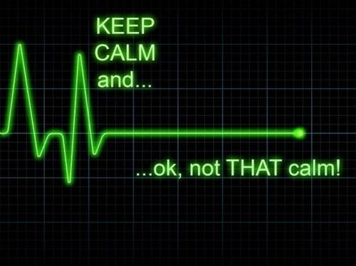 keep calm - not that calm