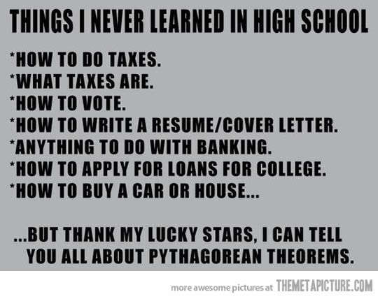 things not learnt high school