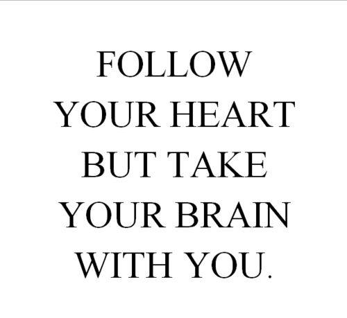follow heart-take brain