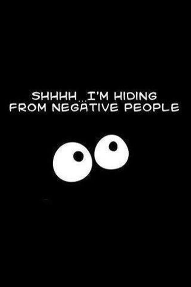 hiding from negative people