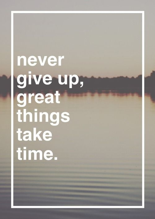 never give up - time