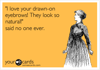 drawn eyebrows