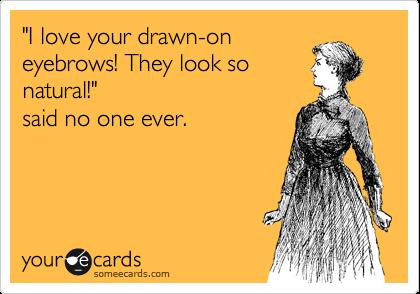drawn eyebrows