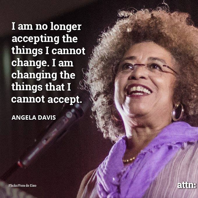 not accepting - changing - Angela Davies