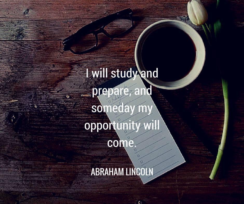 I will study - Lincoln