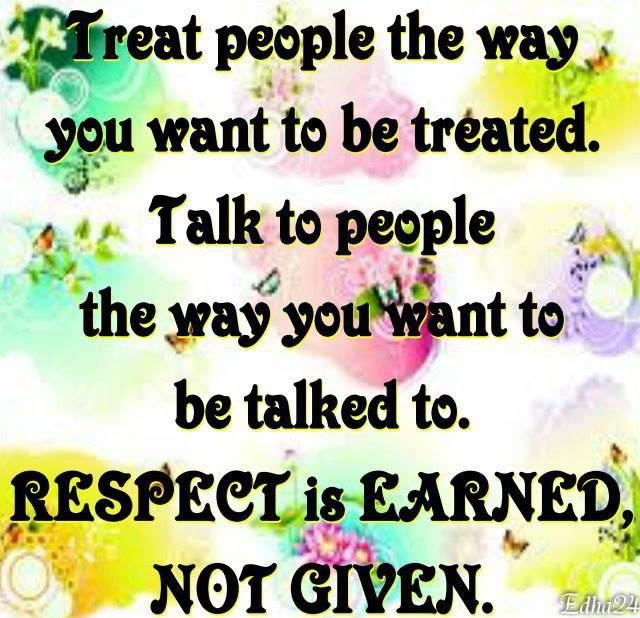 respect is earned not given