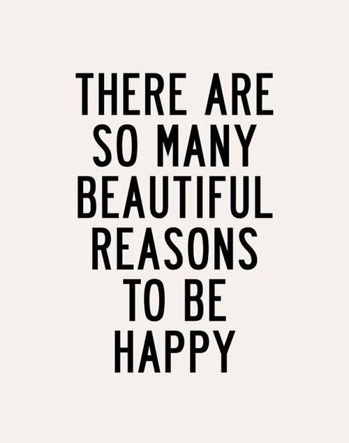 so many reasons to be happy