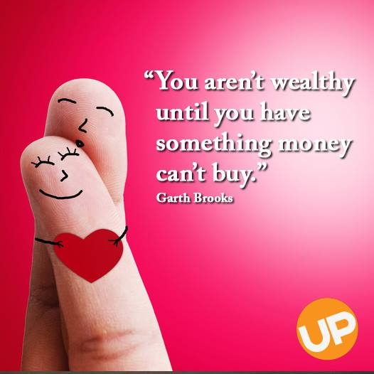 not wealthy until money something cant buy