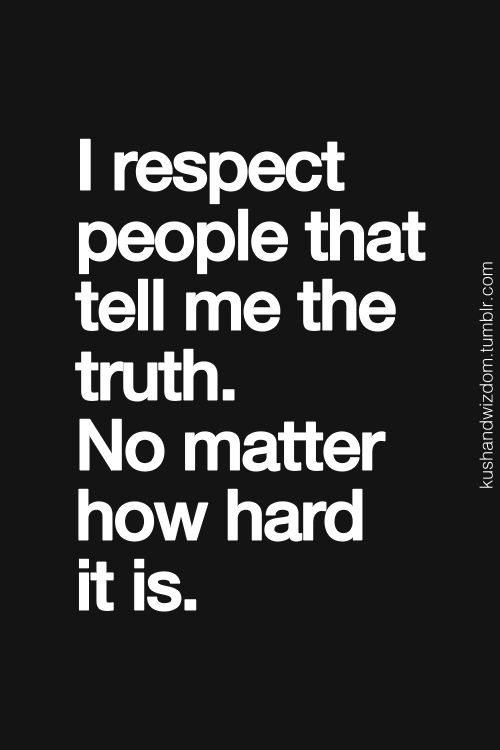 respect people who tell truth