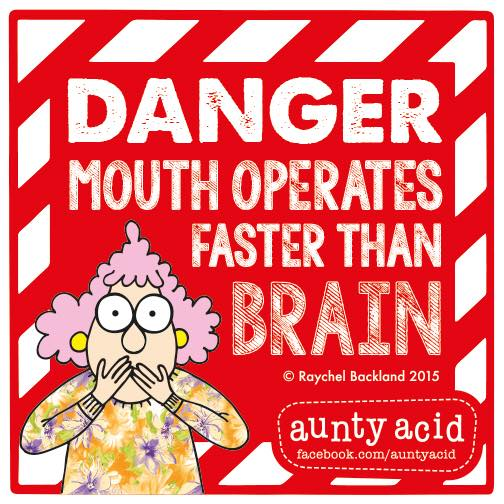 danger mouth operates faster than brain