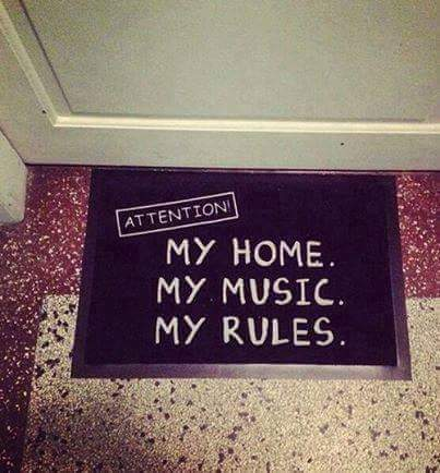 my home my music my rules