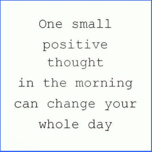 one positive thought every morning