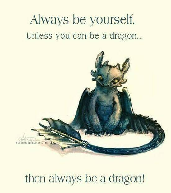 be yourself - be a dragon
