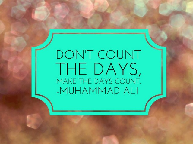 dont count the days - Muhammad ali