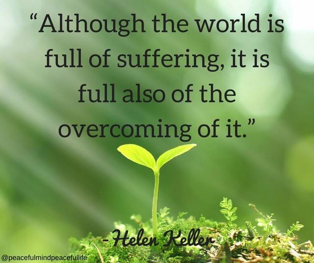 overcome suffering - Hellen Keller