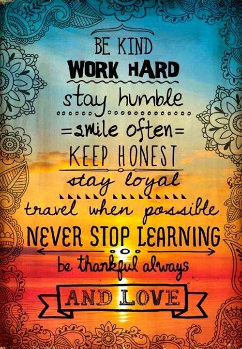 be kind work hard always love
