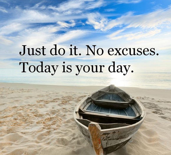 just do it - no excuses