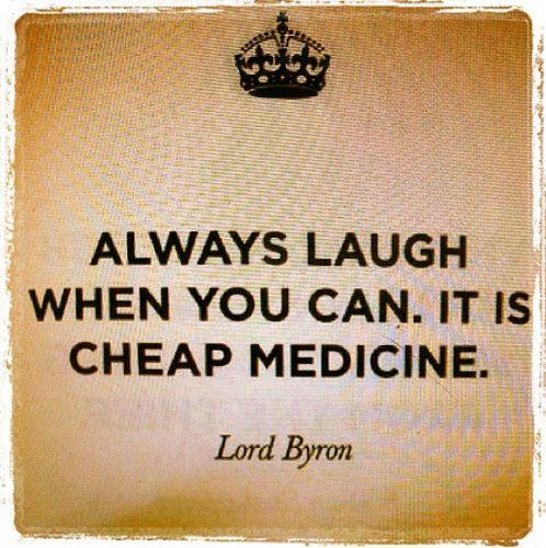 laugh - cheap medecine - Byron