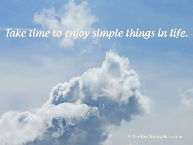 take time to enjoy simple things