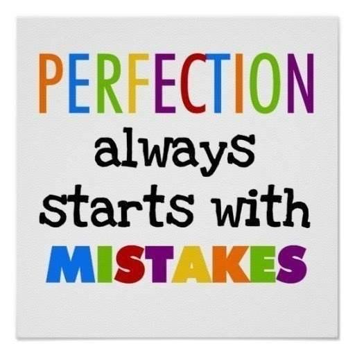 perfection starts with mistakes