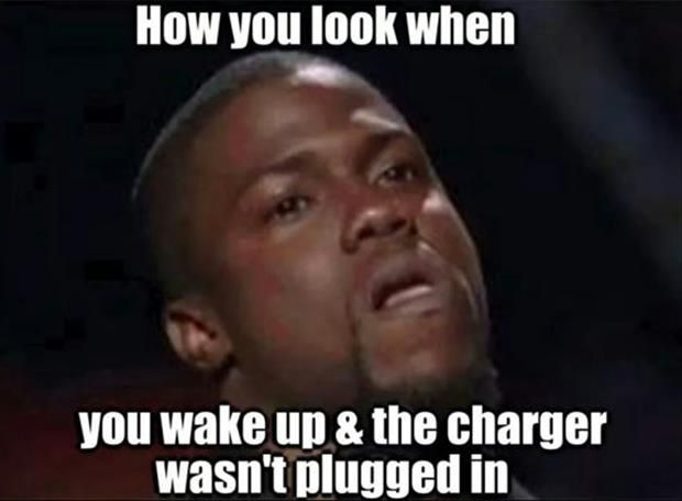 when your charger was not plugged in