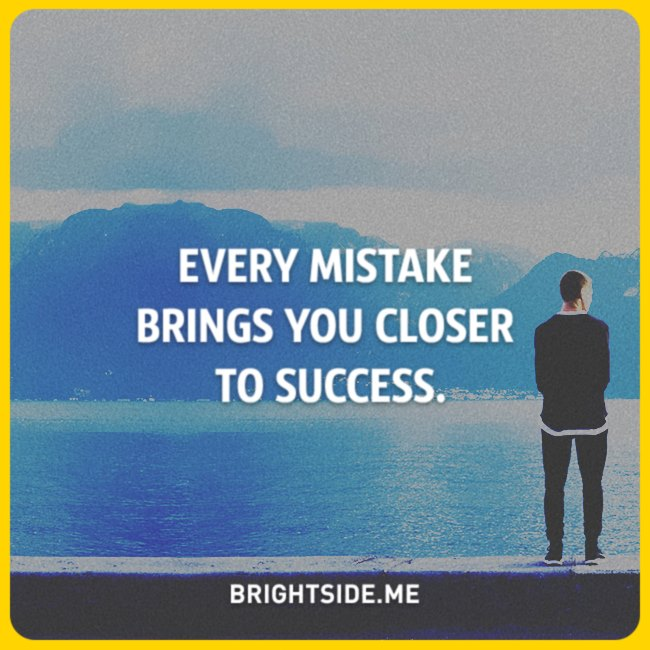 every mistake brings you closer to success