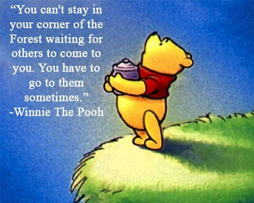 go to others - Winnie the Pooh