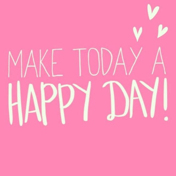 make today happy day