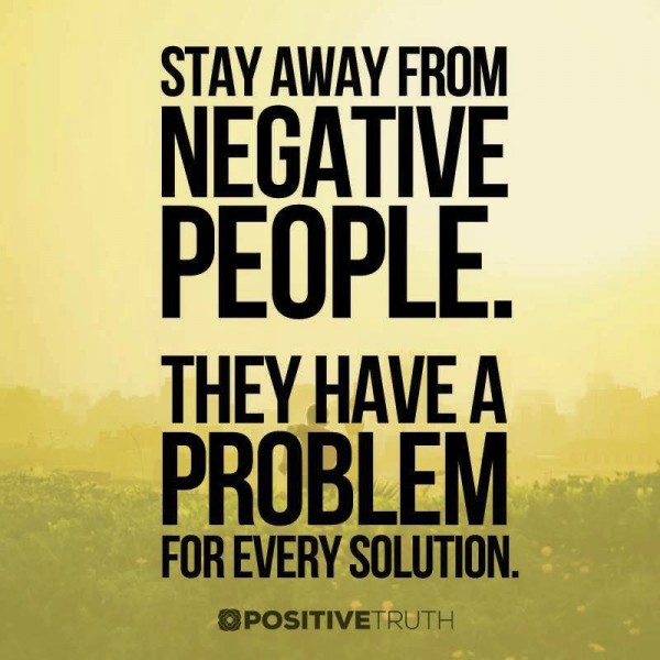 stay away fromnegative people