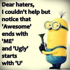 dear haters awesome - ugly