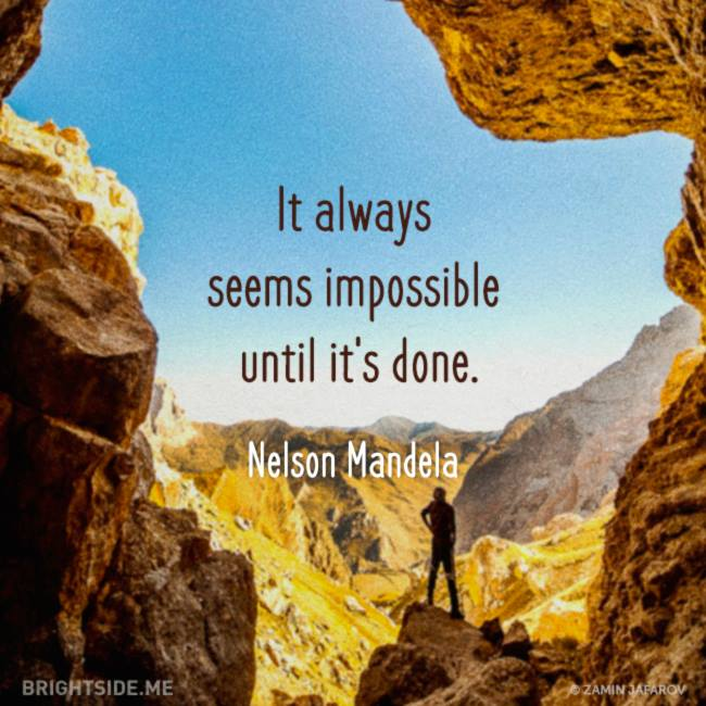 impossible until done - Mandela
