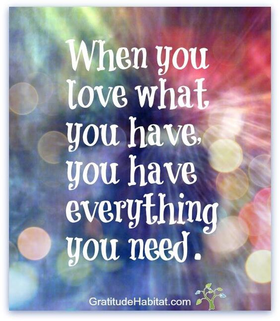 when you love what you have