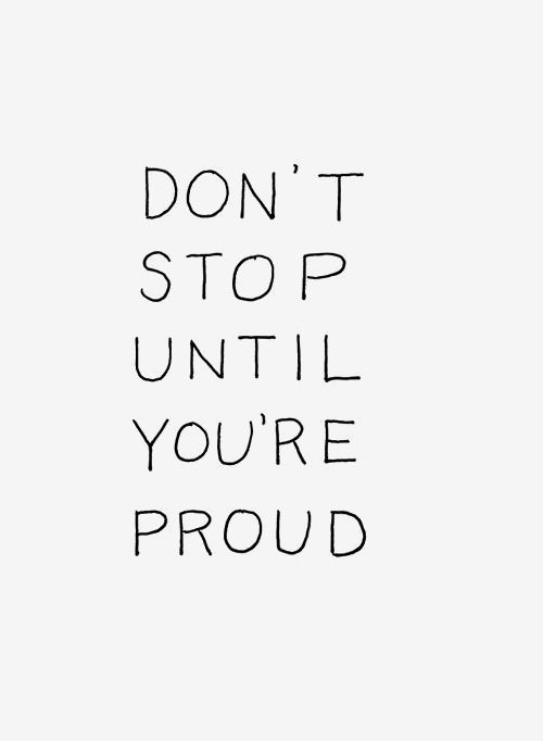 don-t stop until proud