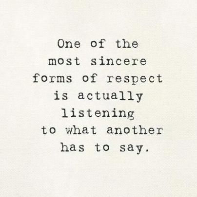 sincere respect listening