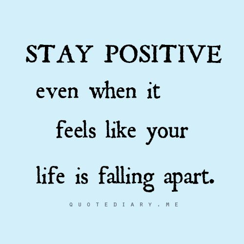 stay positive even